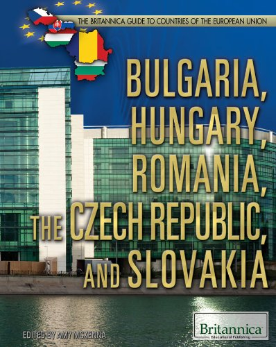 9781615309689: Bulgaria, Hungary, Romania, the Czech Republic, and Slovakia (Britannica Guide to Countries of the European Union)