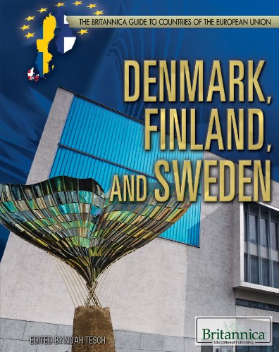Denmark, Finland, and Sweden (The Britannica Guide to Countries of the European Union)