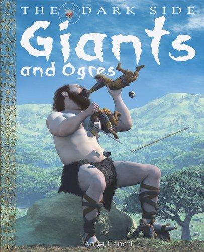 Giants and Ogres (The Dark Side): Anita Ganeri; Illustrator-David West