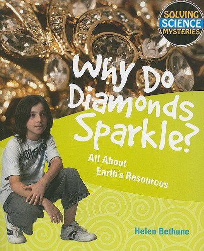 9781615319190: Why Do Diamonds Sparkle?: All About Earth's Resources (Solving Science Mysteries)