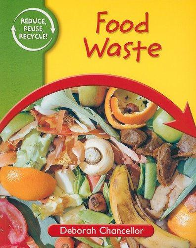9781615322404: Food Waste (Reduce, Reuse, Recycle!)