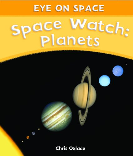 Space Watch: Planets (Eye on Space): Oxlade, Chris