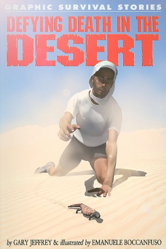 9781615328598: Defying Death in the Desert (Graphic Survival Stories (Paperback))