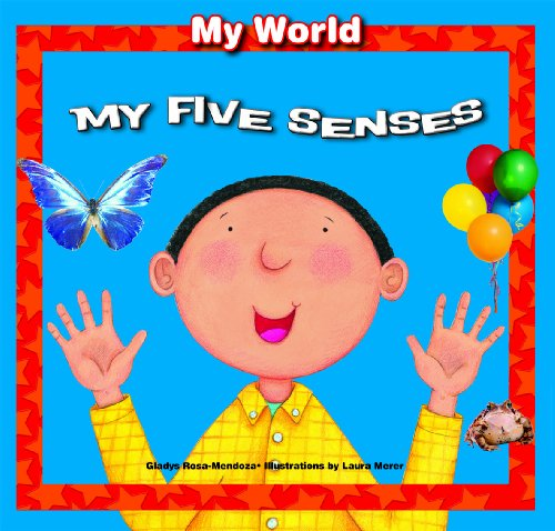 My Five Senses (My World): Rosa-Mendoza, Gladys