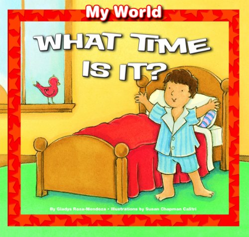 What Time Is It? (My World): Rosa-Mendoza, Gladys