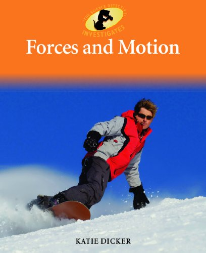 Forces and Motion (Sherlock Bones Looks at Physical Science): Dicker, Katie