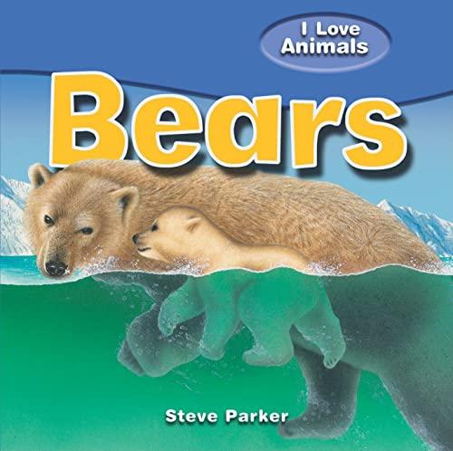 9781615332328: Bears (I Love Animals)