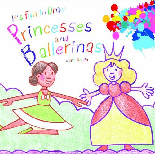 Princesses and Ballerinas (Library Binding): Mark Bergin