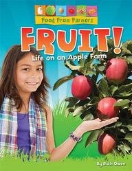 Fruit!: Life on an Apple Farm (Food: Ruth Owen
