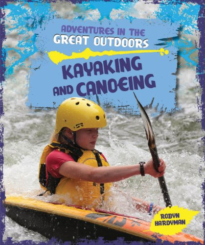 9781615338177: Kayaking and Canoeing (Adventures in the Great Outdoors)