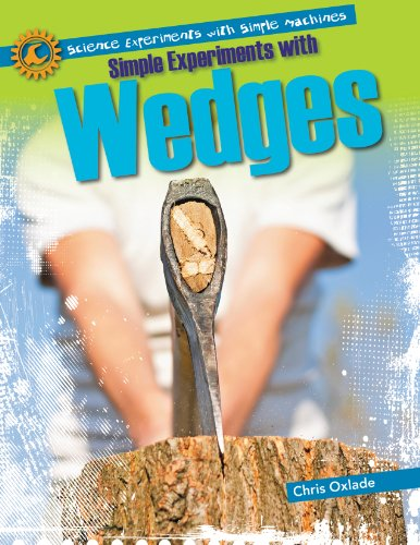 Simple Experiments With Wedges (Science Experiments With Simple Machines): Oxlade, Chris