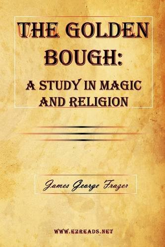 9781615340224: The Golden Bough: A Study in Magic and Religion