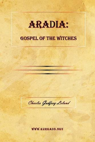 9781615340255: ARADIA: Gospel of the Witches