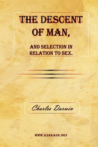 The Descent of Man, and Selection in Relation to Sex. (9781615340415) by Darwin, Charles