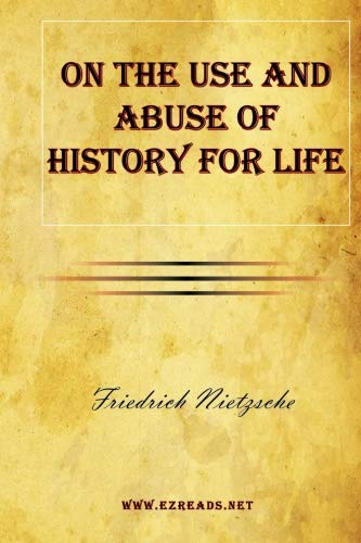 9781615341795: On the Use and Abuse of History for Life