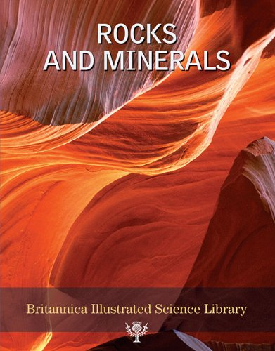 Rocks and Minerals (Britannica Illustrated Science Library): n/a