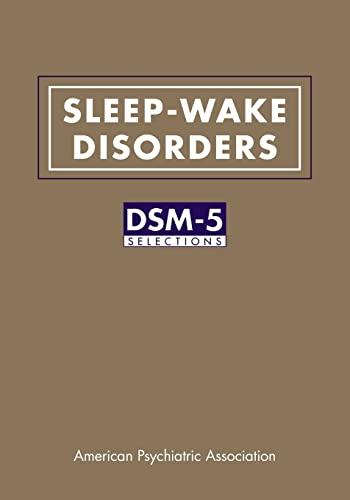 Sleep-Wake Disorders: DSM-5 (R) Selections (Paperback): American Psychiatric Association