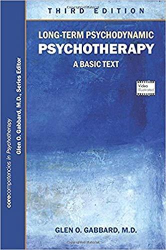 Long-Term Psychodynamic Psychotherapy: A Basic Text: Gabbard, Glen O.
