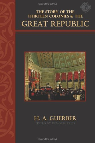 9781615380190: The Story of the Thirteen Colonies and the Great Republic, Text