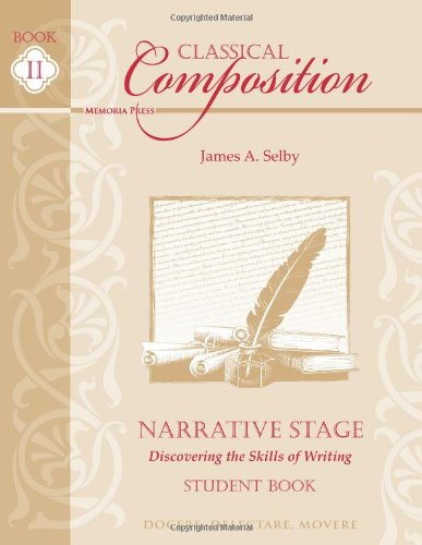 9781615381784: Classical Composition: Narrative Stage Student Book