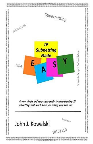 IP Subnetting Made Easy: John J Kowalski