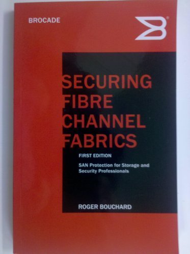 Securing Fibre Channel Fabrics: SAN Protection for: Roger Bouchard