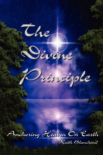 9781615394722: The Divine Principle - Anchoring Heaven On Earth