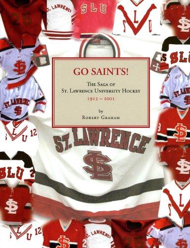 9781615394784: Go Saints! The Saga of St. Lawrence University Hockey 1912-2001