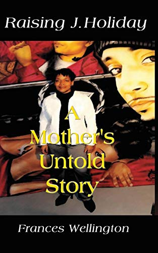 9781615395767: Raising J. Holiday, a Mother's Untold Story
