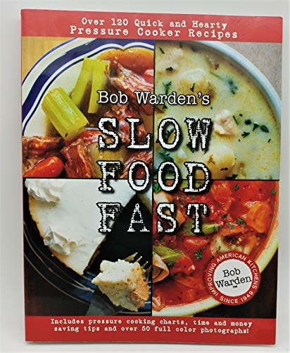 Bob Warden's Slow Food Fast (1615398805) by Bob Warden