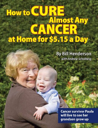9781615399529: How to Cure Almost Any Cancer at Home for $5.15 a Day