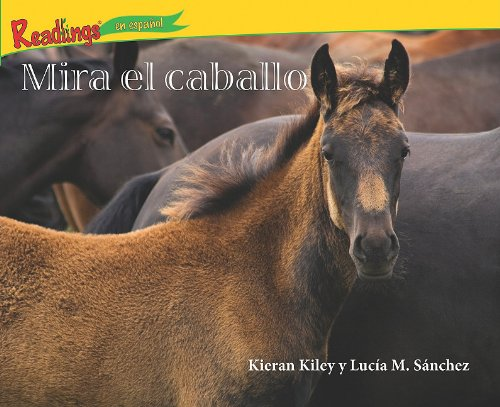 9781615412624: Mira el Caballo = Looks the Horse (Readlings) (Spanish Edition)