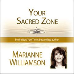 9781615440535: Your Sacred Zone (Marianne Williamson L.A. Lecture Series)
