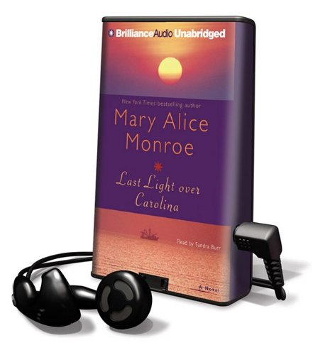 Last Light Over Carolina [With Earbuds] (Playaway Adult Fiction) (161545506X) by Mary Alice Monroe