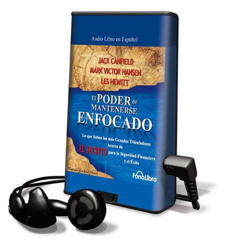 El Poder de Mantenerse Enfocado / Power of Focus: Library Edition (Spanish Edition) (9781615455614) by Canfield, Jack; Hewitt, Les