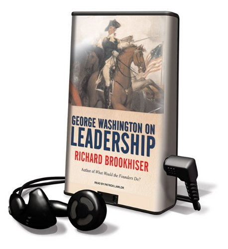 George Washington on Leadership [With Earbuds] (Playaway Adult Nonfiction) (1615456562) by Brookhiser, Richard
