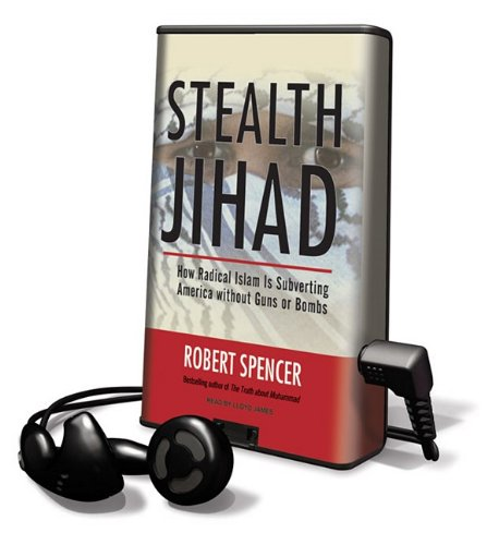 Stealth Jihad: How Radical Islam Is Subverting America Without Guns or Bombs [With Earbuds] (Playaway Adult Nonfiction) (1615456600) by Robert Spencer