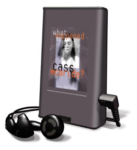 What Happened to Cass McBride? [With Earbuds] (Playaway Young Adult) (1615457550) by Gail Giles