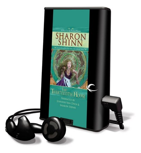 The Thirteenth House [With Earbuds] (Playaway Adult Fiction) (1615457690) by Sharon Shinn
