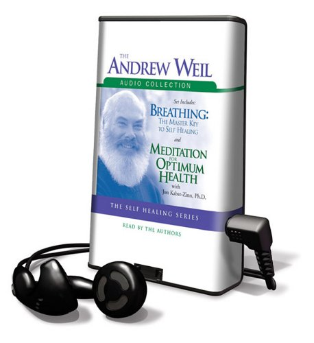 9781615458486: The Andrew Weil Audio Collection: Breathing: The Masterkey to Self Healing/Meditation for Optimum Health [With Earbuds] (Playaway Adult Nonfiction)