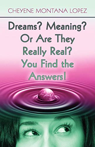 9781615460038: Dreams? Meaning? Or Are They Really Real? You Find the Answers!