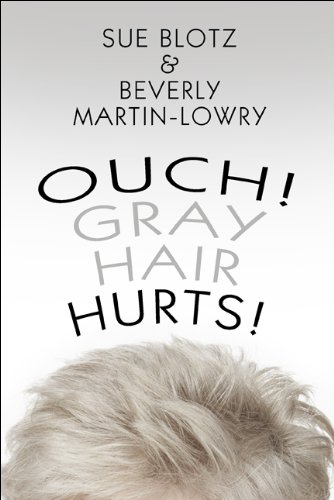 9781615460380: Ouch! Gray Hair Hurts!
