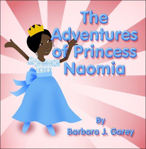 9781615460908: The Adventures of Princess Naomia