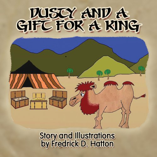 Dusty and a Gift for a King: Fredrick D. Hatton