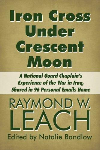 Iron Cross Under Crescent Moon: A National: Leach, Raymond W.