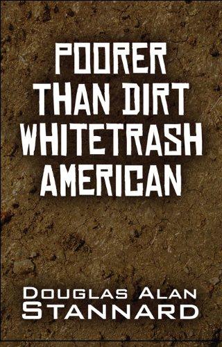 9781615461707: Poorer Than Dirt Whitetrash American