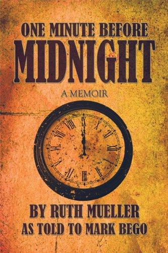 9781615461875: One Minute Before Midnight: A Memoir