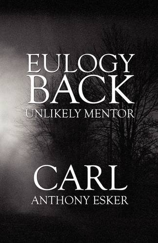 9781615462353: Eulogy Back: Unlikely Mentor