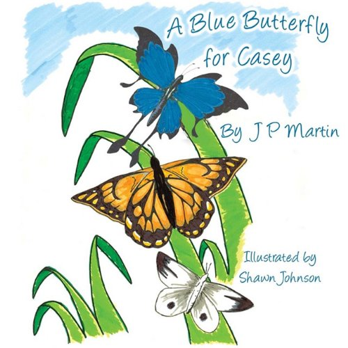 A Blue Butterfly for Casey: JP Martin
