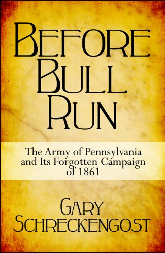 9781615469413: Before Bull Run: The Army of Pennsylvania and Its Forgotten Campaign of 1861